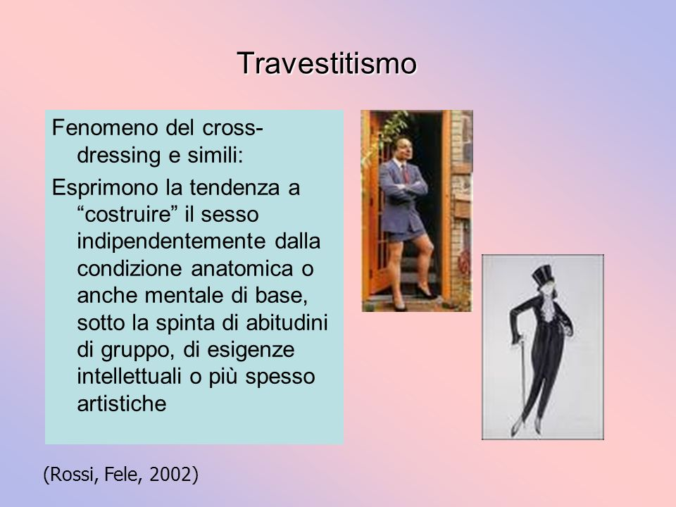 Travestitismo Fenomeno del cross-dressing e simili: