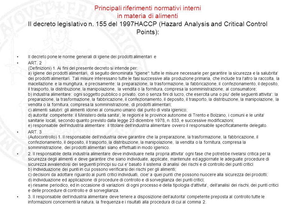 Principali riferimenti normativi interni in materia di alimenti Il decreto legislativo n. 155 del 1997HACCP (Hazard Analysis and Critical Control Points):