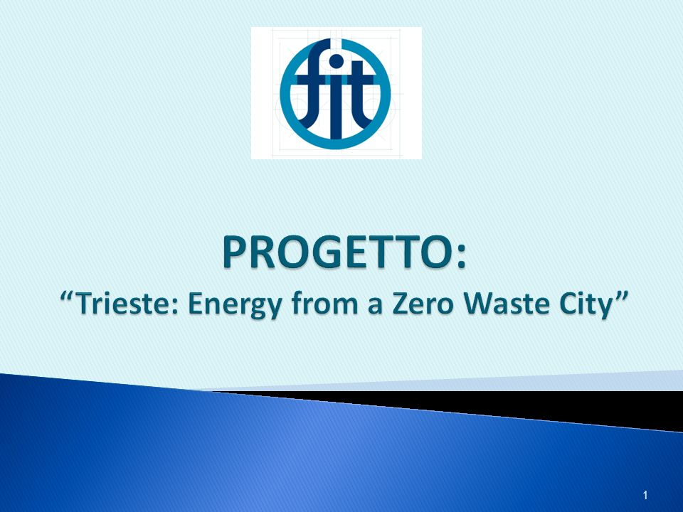 PROGETTO: Trieste: Energy from a Zero Waste City