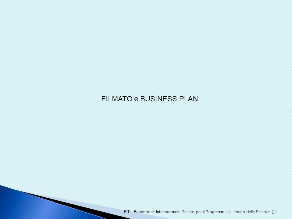 FILMATO e BUSINESS PLAN