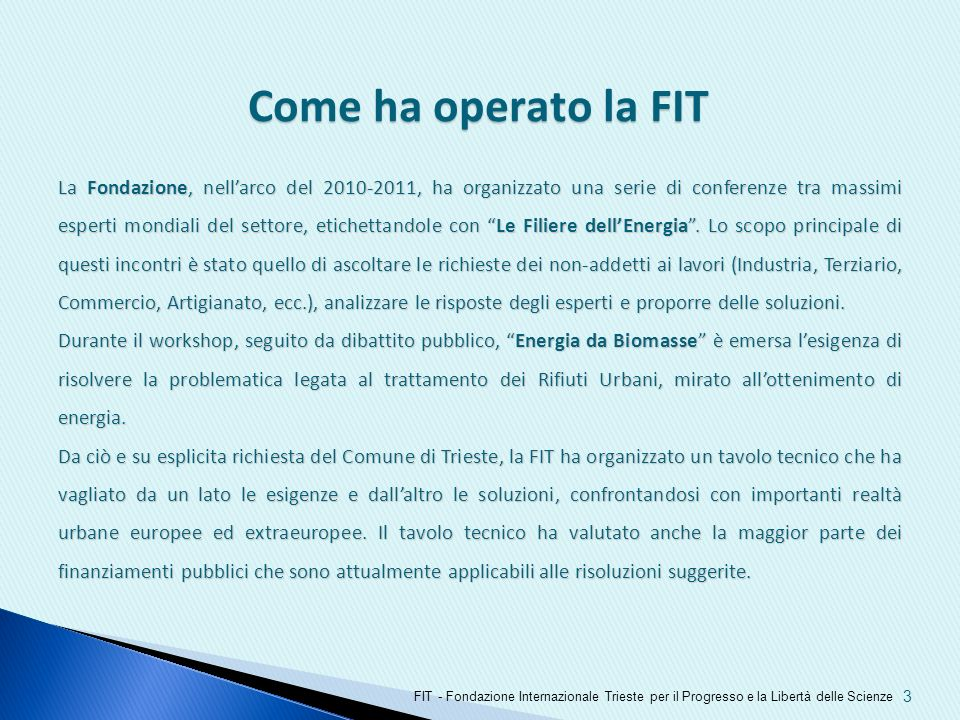 Come ha operato la FIT