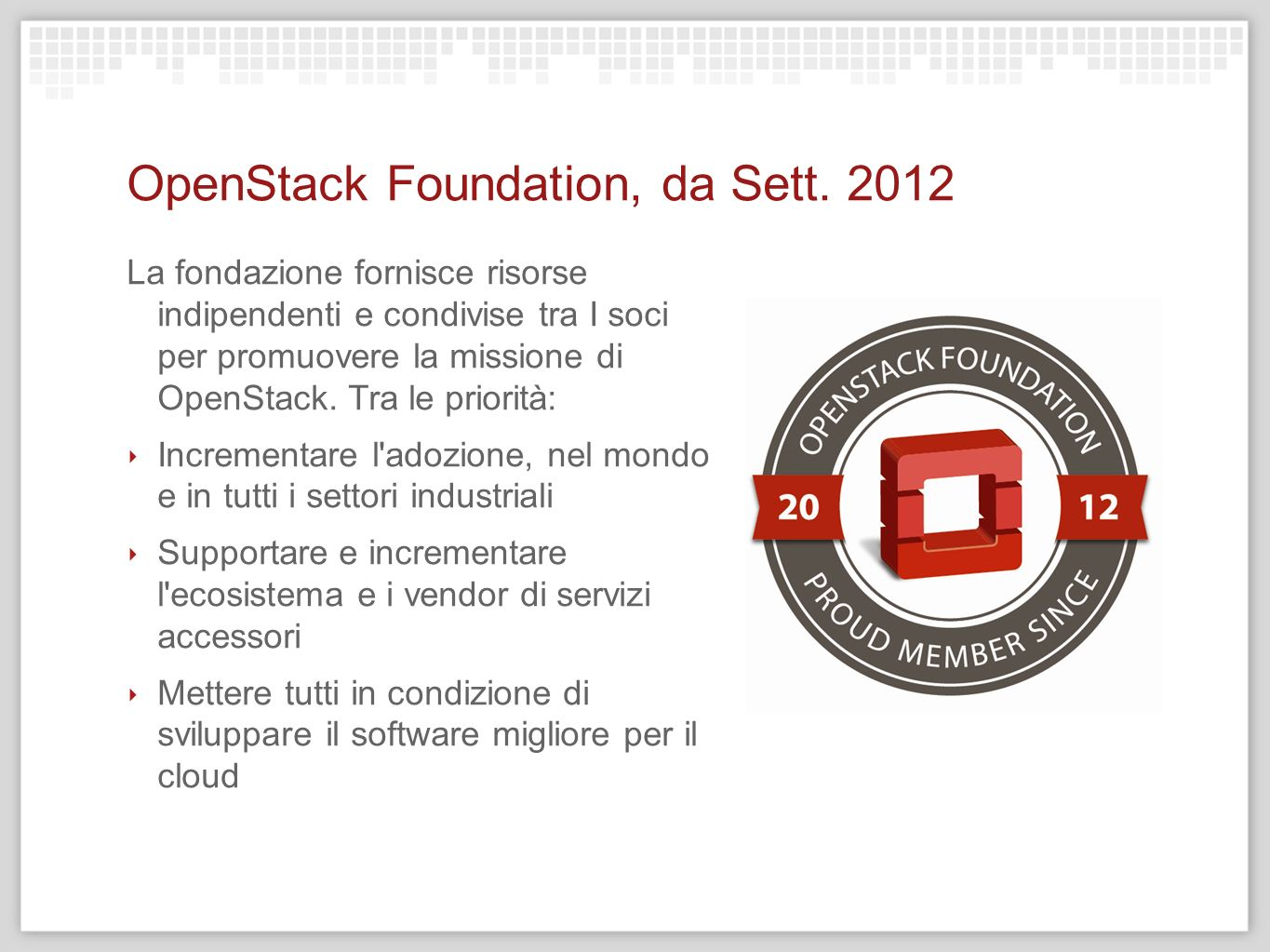 OpenStack Foundation, da Sett. 2012