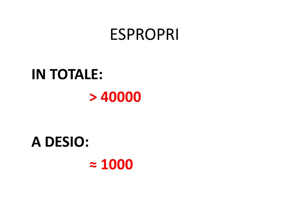 ESPROPRI IN TOTALE: > A DESIO: ≈ 1000