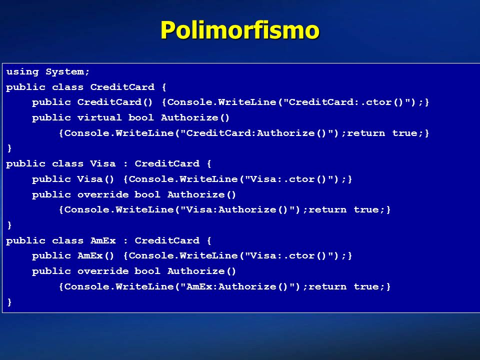 Polimorfismo using System; public class CreditCard {