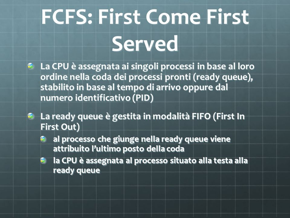 FCFS: First Come First Served