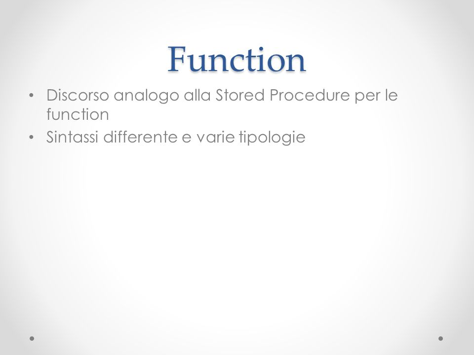 Function Discorso analogo alla Stored Procedure per le function