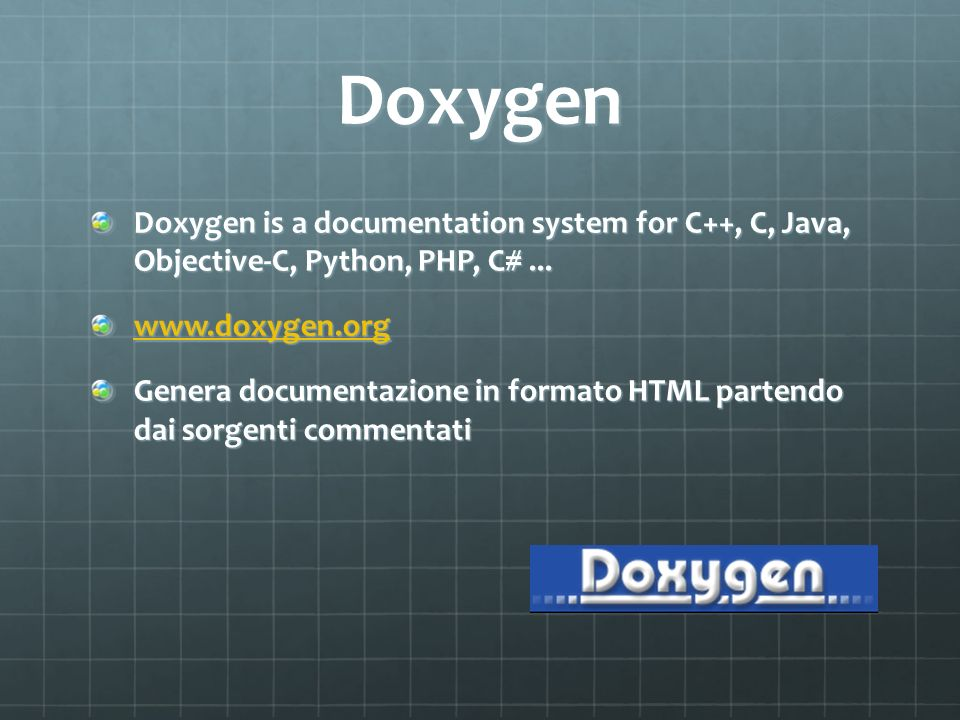 Doxygen Doxygen is a documentation system for C++, C, Java, Objective-C, Python, PHP, C# ... www.doxygen.org.