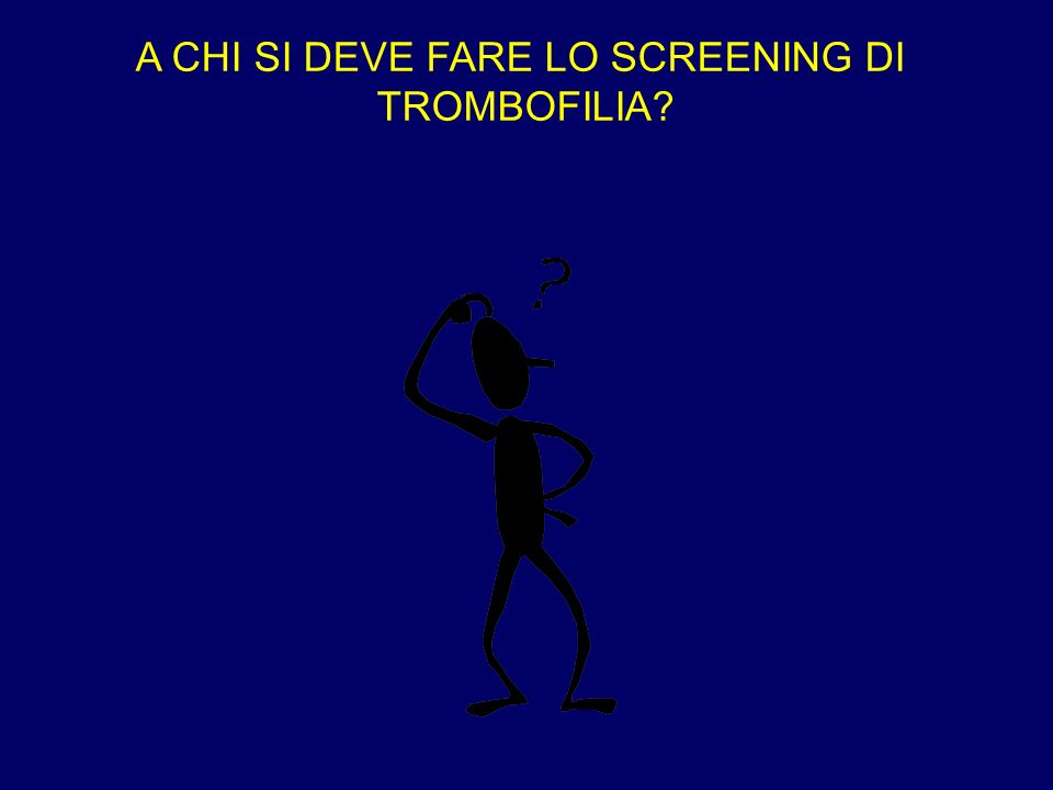 A CHI SI DEVE FARE LO SCREENING DI