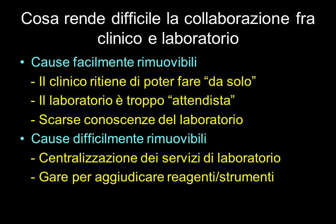 Cosa rende difficile la collaborazione fra clinico e laboratorio