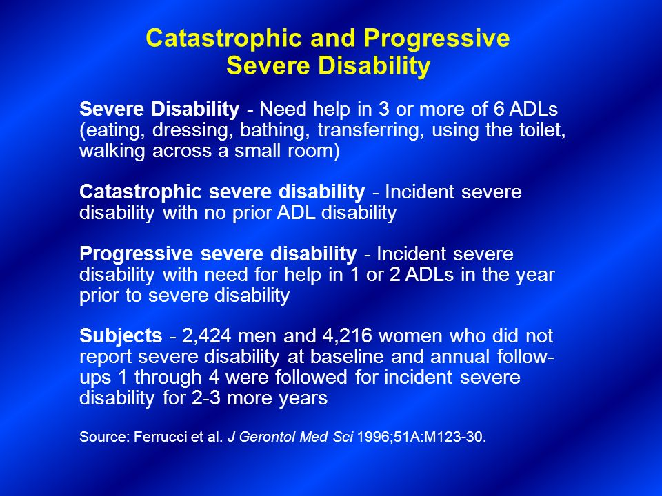 Catastrophic and Progressive Severe Disability