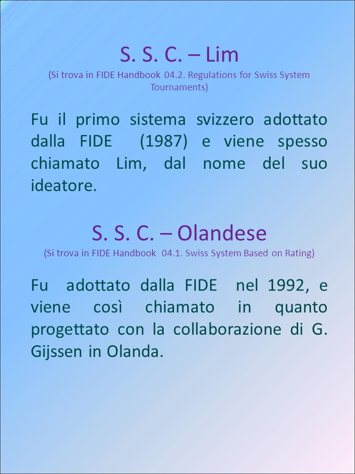 (Si trova in FIDE Handbook Swiss System Based on Rating)