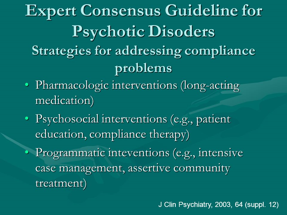 Expert Consensus Guideline for Psychotic Disoders Strategies for addressing compliance problems