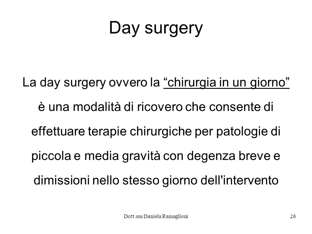 Day surgery La day surgery ovvero la chirurgia in un giorno