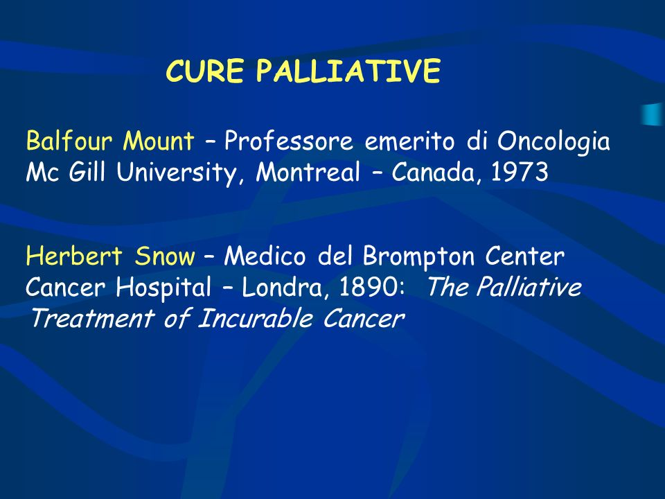CURE PALLIATIVE Balfour Mount – Professore emerito di Oncologia Mc Gill University, Montreal – Canada,