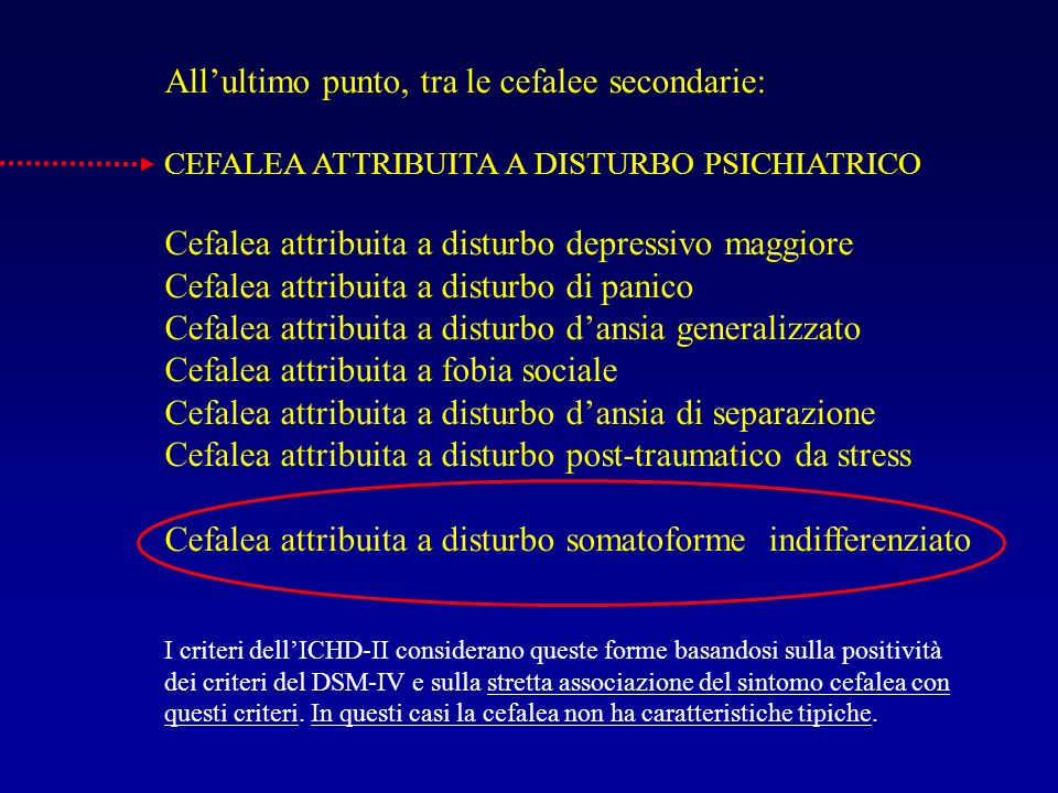 All'ultimo punto, tra le cefalee secondarie:
