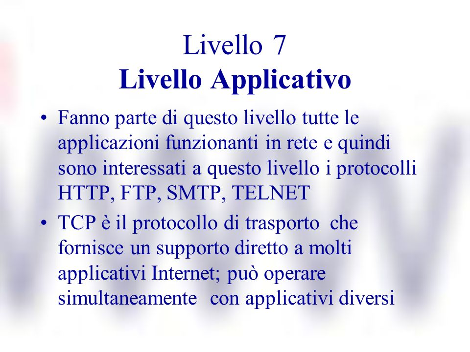 Livello 7 Livello Applicativo