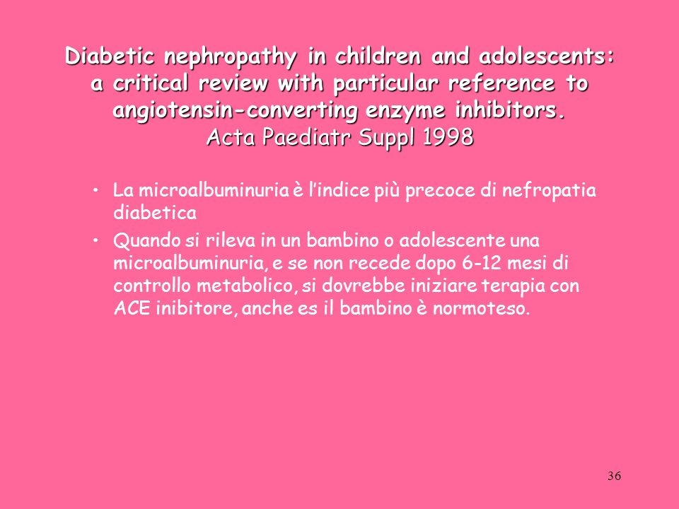 Diabetic nephropathy in children and adolescents: a critical review with particular reference to angiotensin-converting enzyme inhibitors. Acta Paediatr Suppl 1998