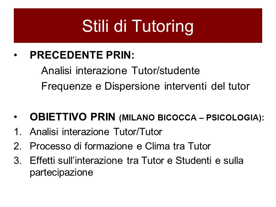 Stili di Tutoring PRECEDENTE PRIN: Analisi interazione Tutor/studente