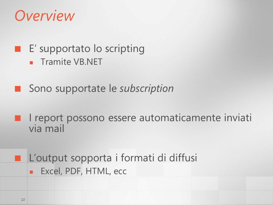 Overview E' supportato lo scripting Sono supportate le subscription
