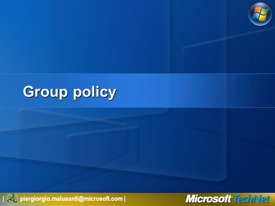 3/27/2017 2:26 AM Group policy. © 2005 Microsoft Corporation. All rights reserved.