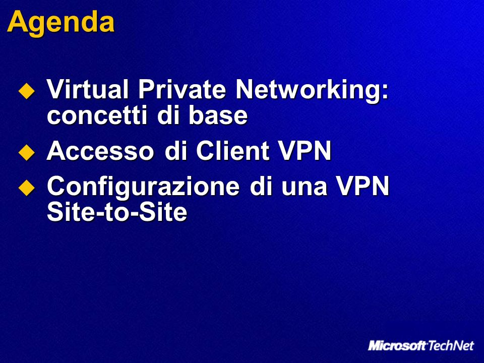 Agenda Virtual Private Networking: concetti di base