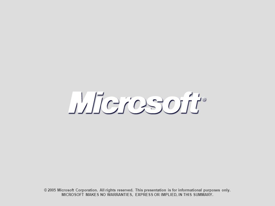 © 2005 Microsoft Corporation. All rights reserved