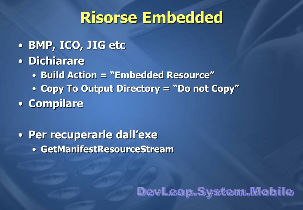 Risorse Embedded DevLeap.System.Mobile BMP, ICO, JIG etc Dichiarare