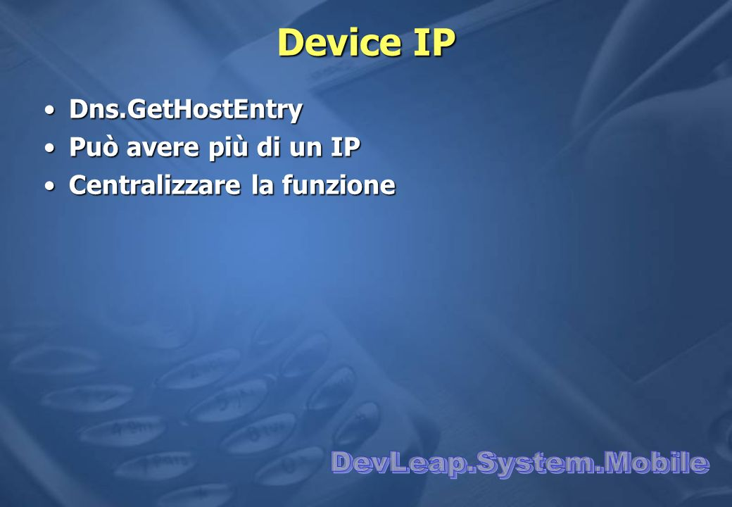 Device IP DevLeap.System.Mobile Dns.GetHostEntry