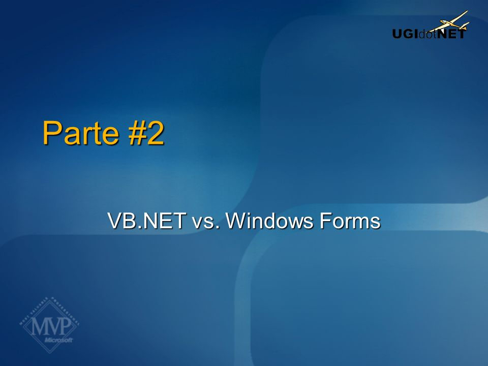 Parte #2 VB.NET vs. Windows Forms