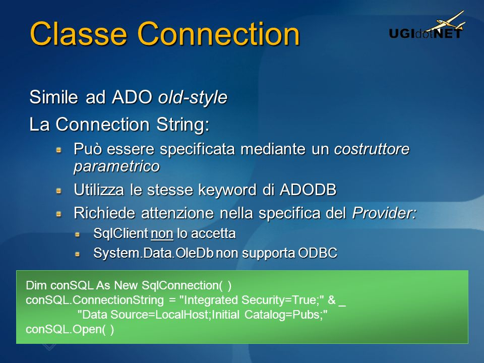 Classe Connection Simile ad ADO old-style La Connection String: