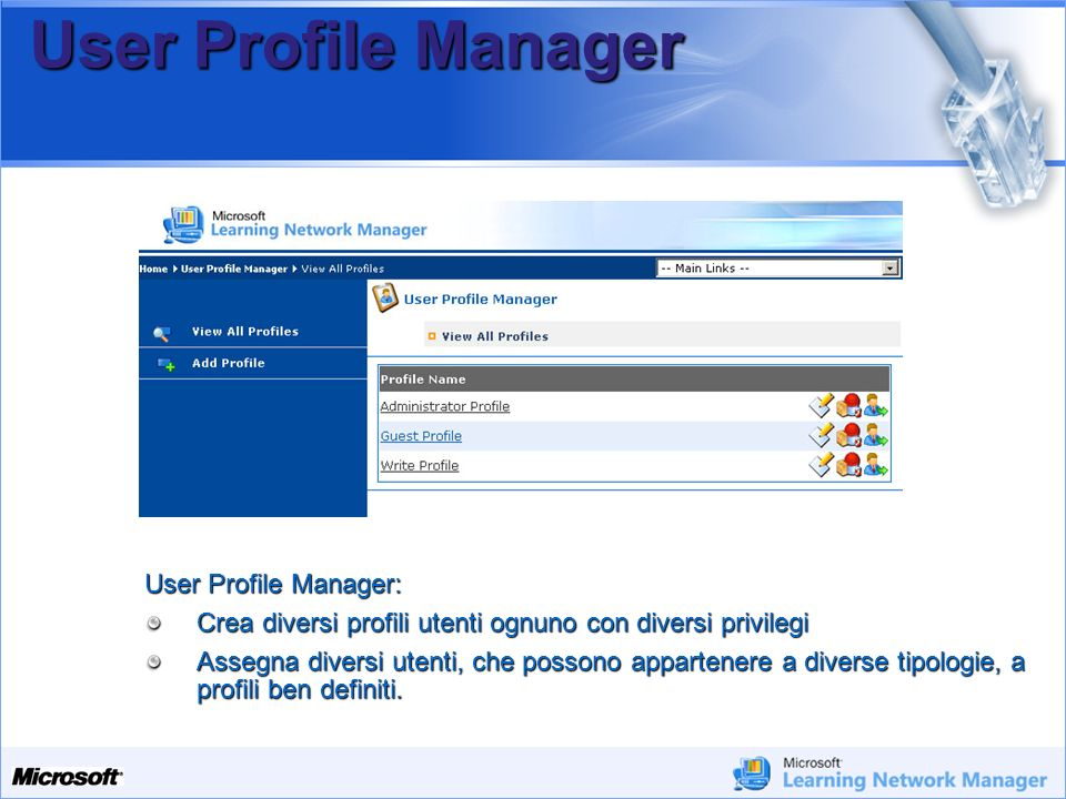 User Profile Manager User Profile Manager: