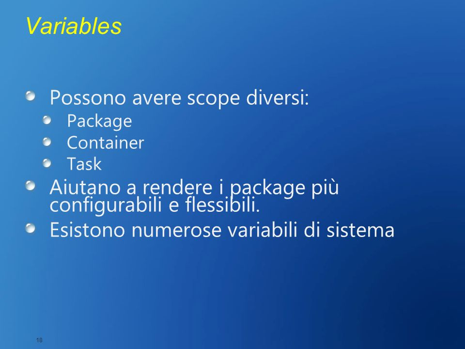 Variables Possono avere scope diversi: