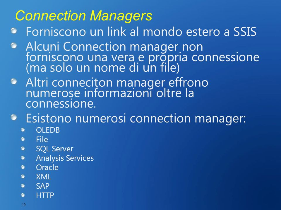 Connection Managers Forniscono un link al mondo estero a SSIS