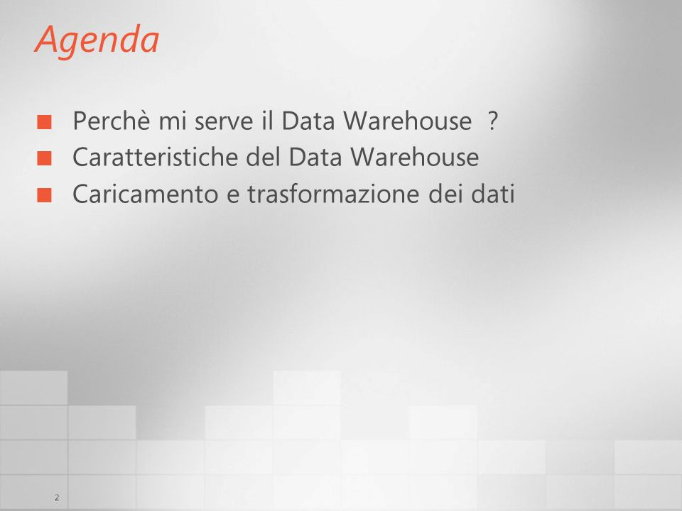 Agenda Perchè mi serve il Data Warehouse