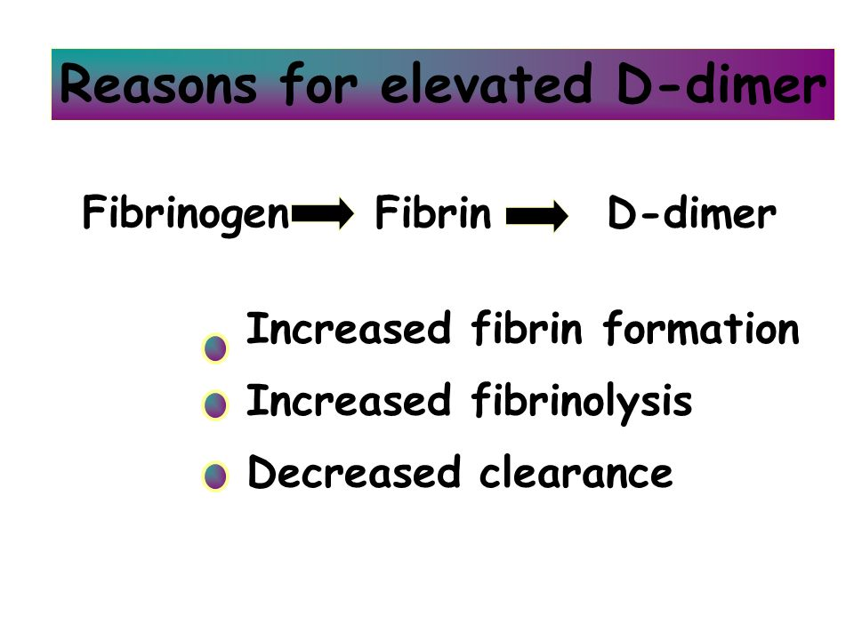 Reasons for elevated D-dimer