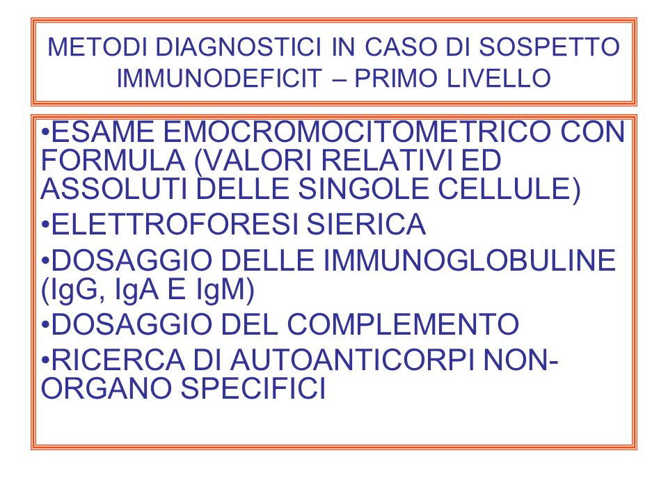 METODI DIAGNOSTICI IN CASO DI SOSPETTO IMMUNODEFICIT – PRIMO LIVELLO