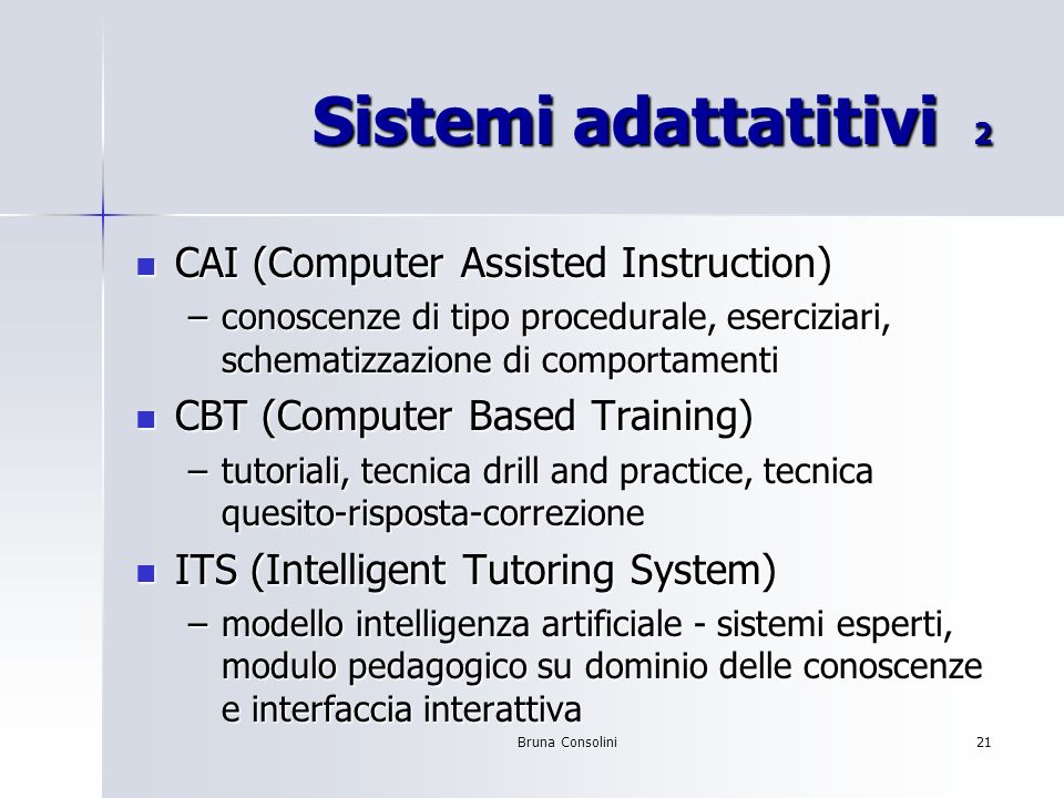Sistemi adattatitivi 2 CAI (Computer Assisted Instruction)