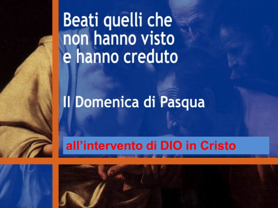 all'intervento di DIO in Cristo