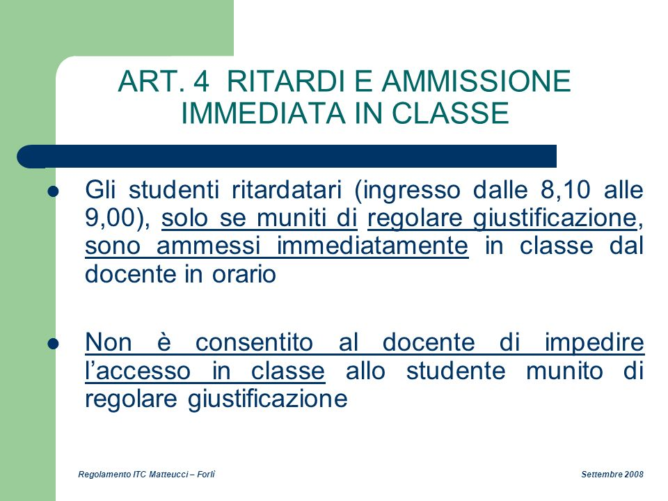 ART. 4 RITARDI E AMMISSIONE IMMEDIATA IN CLASSE