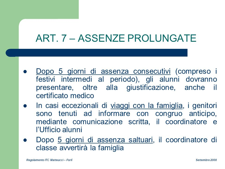ART. 7 – ASSENZE PROLUNGATE
