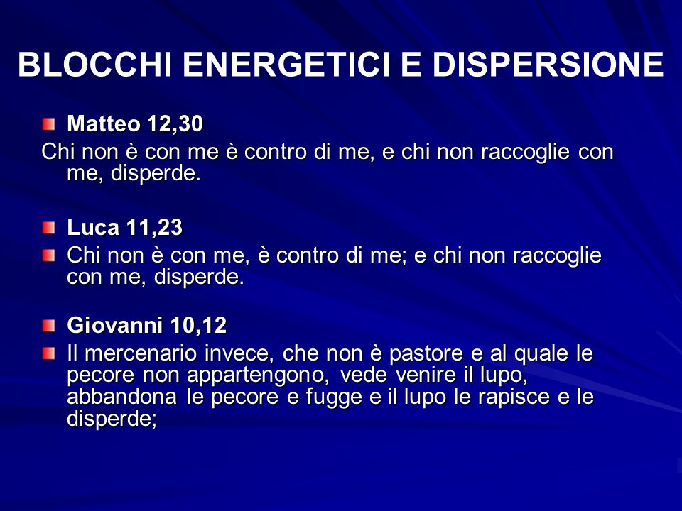 BLOCCHI ENERGETICI E DISPERSIONE