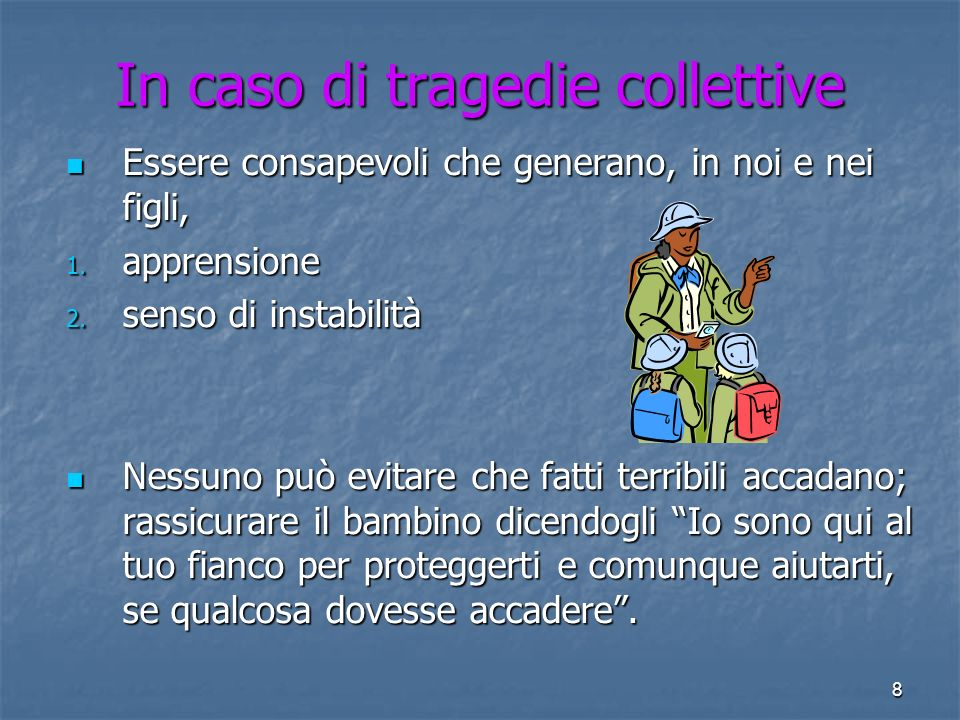 In caso di tragedie collettive