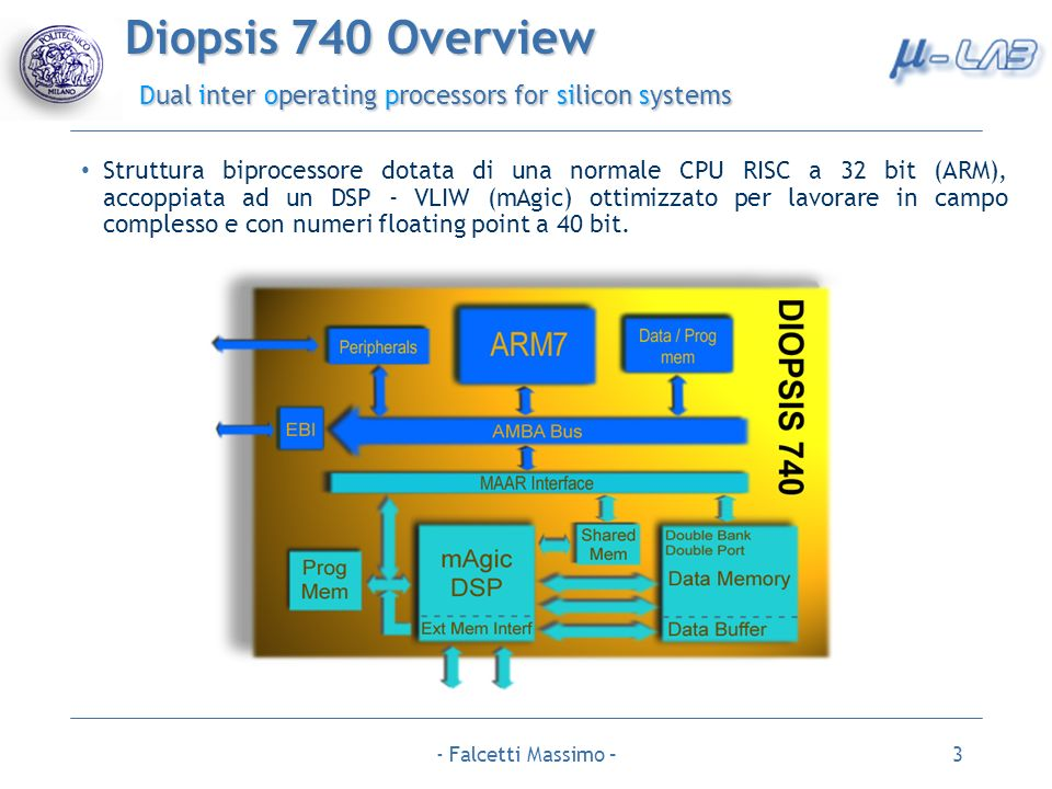Diopsis 740 Overview Dual inter operating processors for silicon systems
