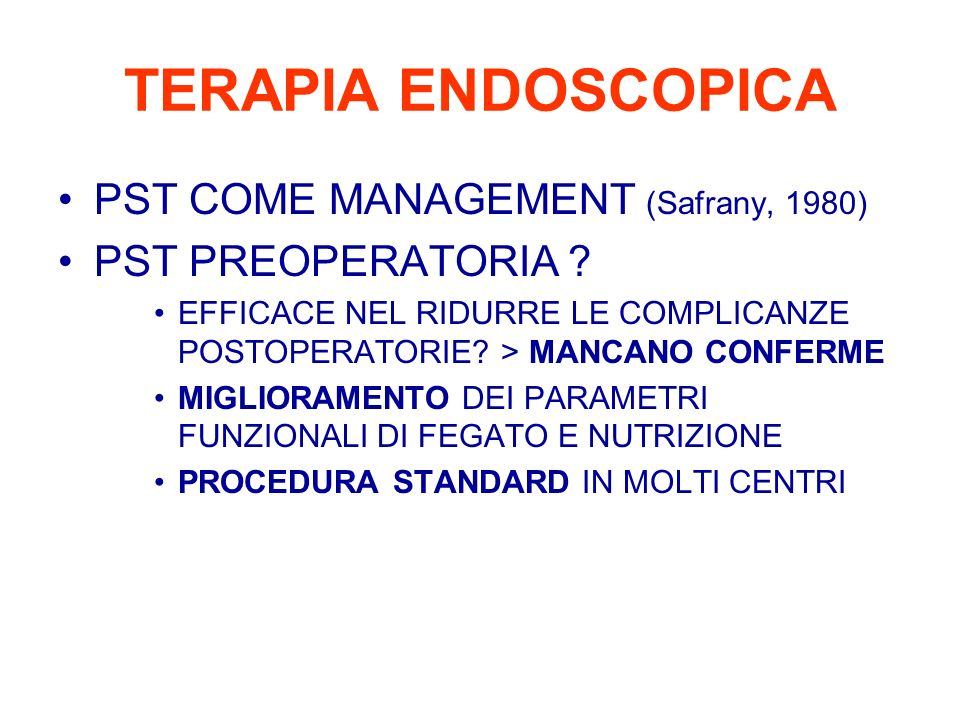 TERAPIA ENDOSCOPICA PST COME MANAGEMENT (Safrany, 1980)