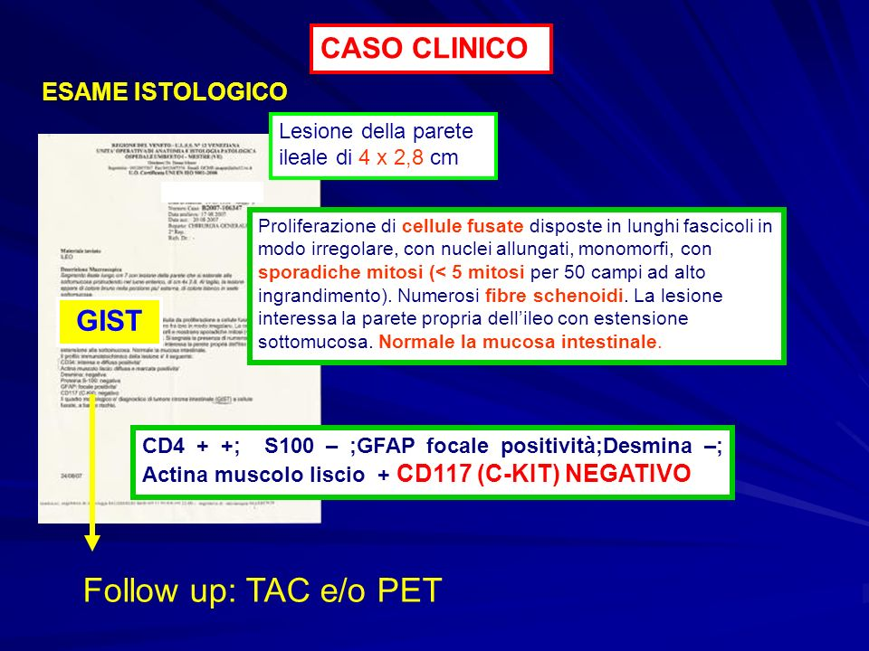Follow up: TAC e/o PET CASO CLINICO GIST ESAME ISTOLOGICO