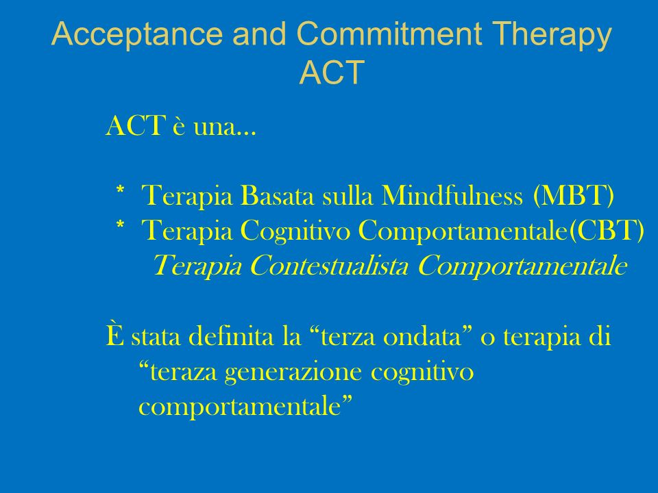Acceptance and Commitment Therapy ACT