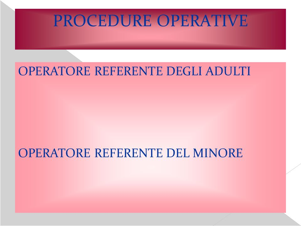 PROCEDURE OPERATIVE OPERATORE REFERENTE DEGLI ADULTI