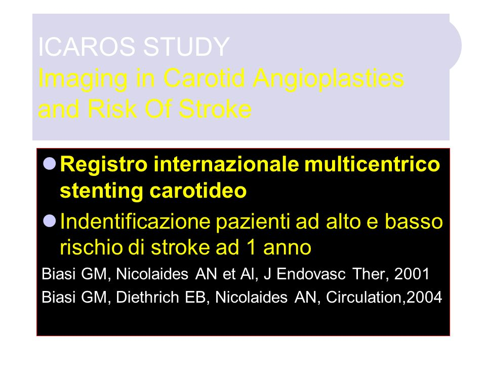 ICAROS STUDY Imaging in Carotid Angioplasties and Risk Of Stroke