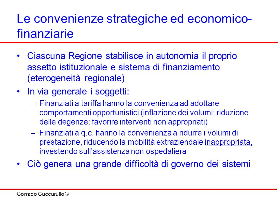 Le convenienze strategiche ed economico-finanziarie