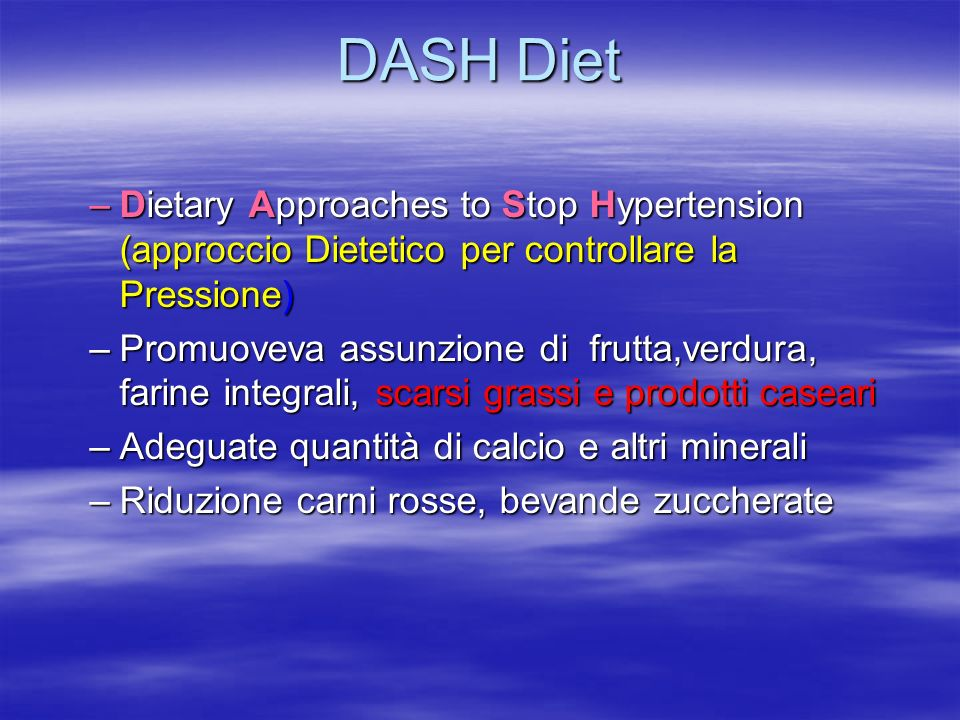 DASH Diet Dietary Approaches to Stop Hypertension (approccio Dietetico per controllare la Pressione)